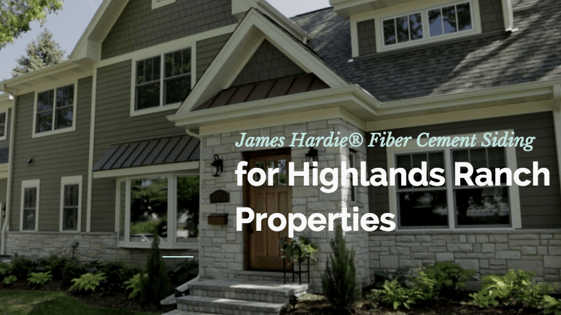 James Hardie Fiber Cement Siding for Highlands Ranch Properties