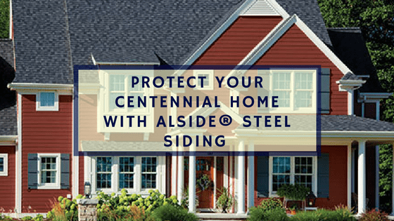 Protect Your Centennial Home with Alside® Steel Siding