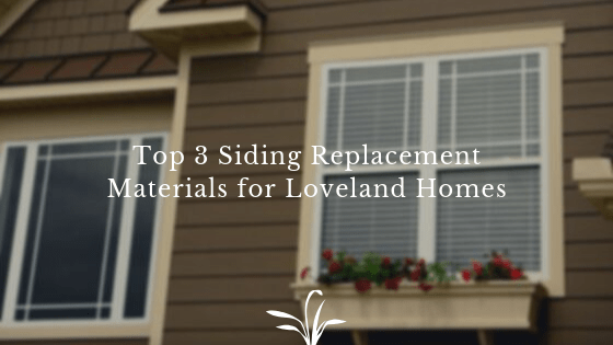 siding-replacement-materials-loveland-homes