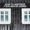 winterize siding denver