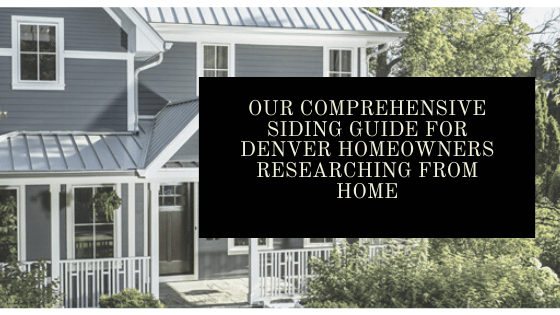 Our Comprehensive Siding Guide For Denver Homeowners